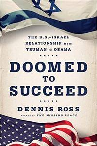 Doomed to Succeed: The U.S.-Israel Relationship from Truman to Obama (repost)