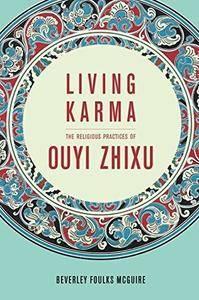 Living Karma: The Religious Practices of Ouyi Zhixu