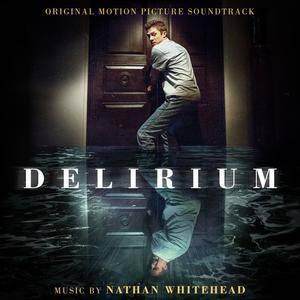 Nathan Whitehead - Delirium (Original Motion Picture Soundtrack) (2018)
