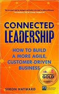 Connected Leadership: How to build a more agile, customer-driven business [Repost]