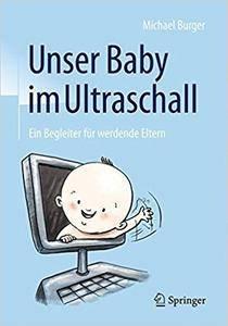 Unser Baby im Ultraschall: Ein Begleiter für werdende Eltern