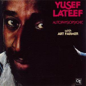 Yusef Lateef - Autophysiopsychic (1977) {CTI-Epic 512795 rel 2003} (with Art Farmer)