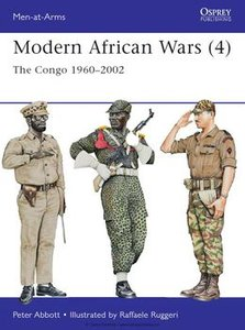 Modern African Wars (4): The Congo 1960-2002 (Osprey Men-at-Arms 492) (repost)