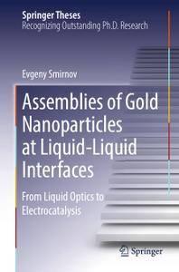 Assemblies of Gold Nanoparticles at Liquid-Liquid Interfaces: From Liquid Optics to Electrocatalysis