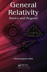 General Relativity: Basics and Beyond