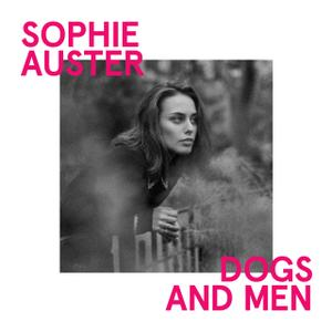 Sophie Auster - Dogs and Men (2015)
