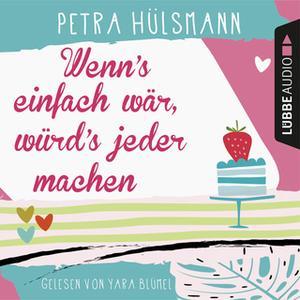 «Wenn's einfach wär, würd's jeder machen» by Petra Hülsmann