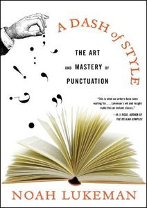 A Dash of Style: The Art and Mastery of Punctuation (repost)