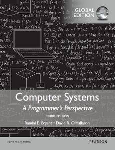 Computer Systems: A Programmer's Perspective, 3rd Edition (Global Edition)