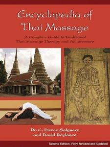 Encyclopedia of Thai Massage: A Complete Guide to Traditional Thai Massage Therapy and Acupressure (Repost)