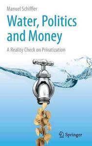 Water, Politics and Money: A Reality Check on Privatization (Repost)