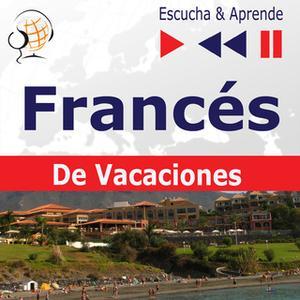 «Francés De Vacaciones – Escucha & Aprende: Conversations de vacances» by Dorota Guzik