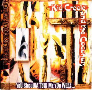 Kid Creole And The Coconuts - You Shoulda Told Me You Were... (1991)