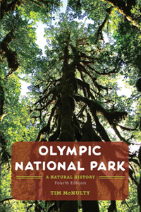 Olympic National Park : A Natural History, Fourth Edition