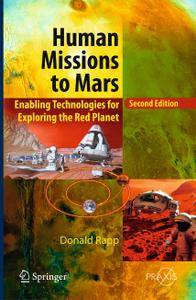 Human Missions to Mars: Enabling Technologies for Exploring the Red Planet, 2nd Edition