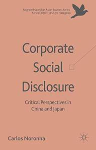 Corporate Social Disclosure: Critical Perspectives in China and Japan (Palgrave Macmillan Asian Business Series)(Repost)