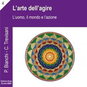 «La scienza della relazione - L'arte dell'agire» by Priscilla Bianchi
