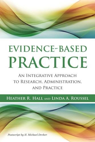 Evidence-Based Practice: An Integrative Approach to Research, Administration and Practice (Repost)