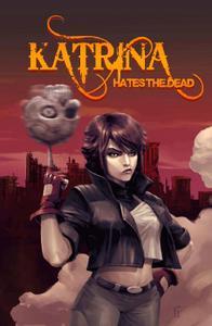 Wannabe Press-Katrina Hates The Dead 2021 Hybrid Comic eBook