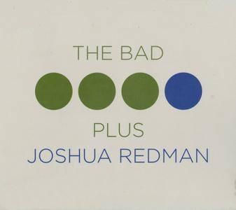 The Bad Plus & Joshua Redman - The Bad Plus Joshua Redman (2015) {Nonesuch Records 548920-2}