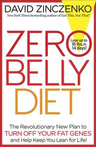 Zero Belly Diet The Revolutionary New Plan to Turn Off Your Fat Genes and Keep You Lean for Life!