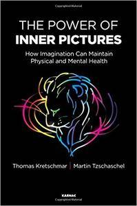 The Power of Inner Pictures: How Imagination can Maintain Physical and Mental Health