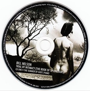 Bill Nelson - Trial By Intimacy (The Book Of Splendours) (2012) {4CD Box Set Esoteric Recordings COCD 4007 rec 1984}