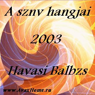 Havasi Balbz- A sznv hangjai 2003