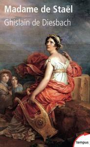 """Ghislain de Diesbach, """"Madame de Staël"""""""