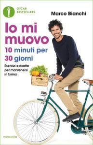 Marco Bianchi - Io mi muovo. 10 minuti per 30 giorni