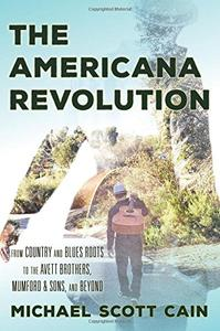 Americana Music Revolution (Roots of American Music: Folk, Americana, Blues, and Country)