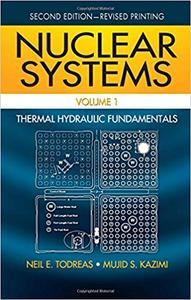 Nuclear Systems Volume I: Thermal Hydraulic Fundamentals (2nd Edition)