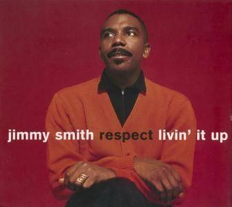 Jimmy Smith - Respect & Livin' It Up (2010) {Verve--Hip-O Select B0014358-02 rec 1967-1968}