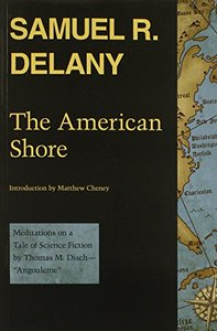 """The American Shore: Meditations on a Tale of Science Fiction by Thomas M. Disch""""Angouleme"""""""
