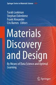 Materials Discovery and Design: By Means of Data Science and Optimal Learning