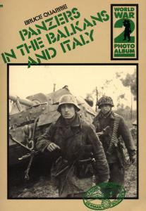 Panzers In The Balkans And Italy (World War 2 Photo Album Number 19)