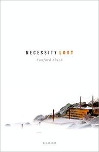 Necessity Lost: Modality and Logic in Early Analytic Philosophy, Volume 1