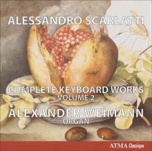 Alexander Weimann - Alessandro Scarlatti: Complete Keyboard Works, Vol.2 (2010)