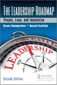 The Leadership Roadmap People, Lean, and Innovation, 2nd Edition