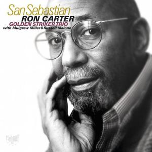 Ron Carter Golden Striker Trio - San Sebastian (2016) [Official Digital Download]