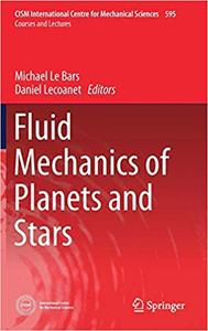 Fluid Mechanics of Planets and Stars