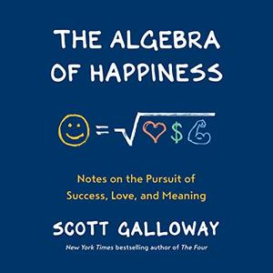 The Algebra of Happiness: Notes on the Pursuit of Success, Love, and Meaning [Audiobook]