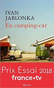 En camping-car - Ivan Jablonka