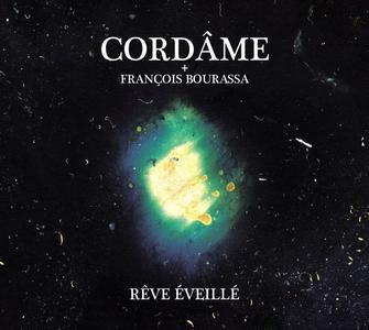 Cordâme & François Bourassa - Rêve éveillé (2014)