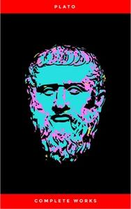 «Plato: The Complete Works» by Plato