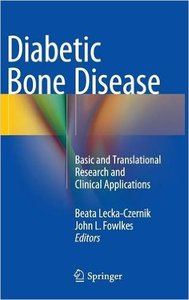 Diabetic Bone Disease: Basic and Translational Research and Clinical Applications
