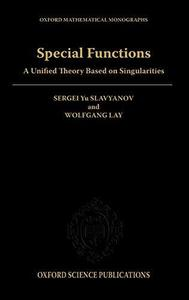 Special functions: a unified theory based on singularities