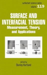Surface and Interfacial Tension: Measurement, Theory, and Applications (Surfactant Science)