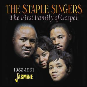 The Staple Singers - The First Family Of Gospel 1953-1961 (2019)