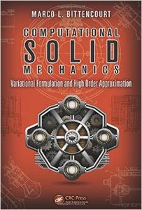 Computational Solid Mechanics: Variational Formulation and High Order Approximation (repost)